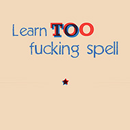 Learn Too Fucking Spell